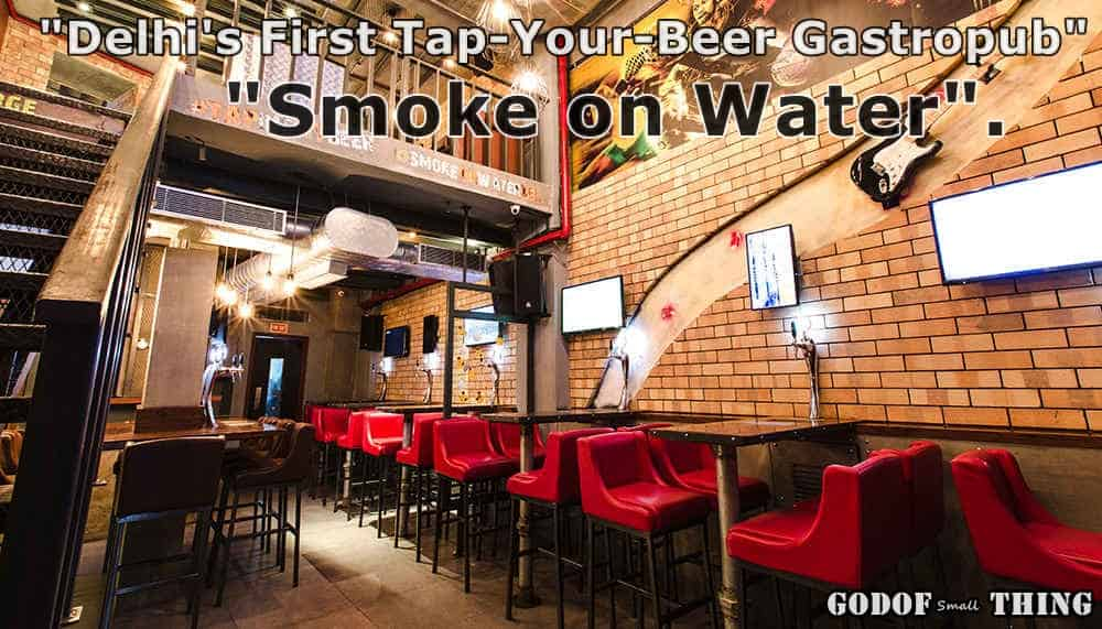 delhi's first tap-your-beer gastropub : smoke on water Review