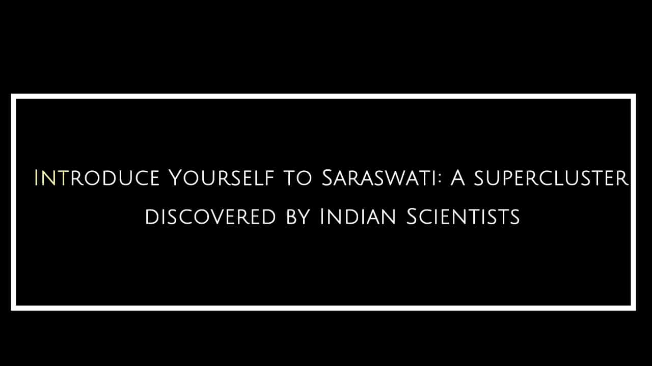 Saraswati: A supercluster discovered by Indian Scientists