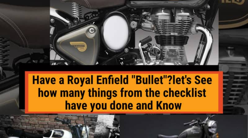 "Have a Royal Enfield ""Bullet""?let's See how many things from the checklist have you done and Know"