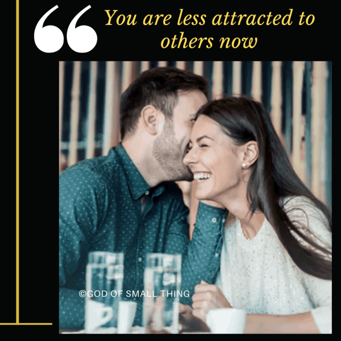 Proven Signs You're In Love: You are less attracted to others now