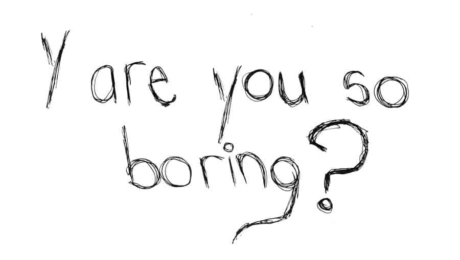 tips to know if You're being Boring