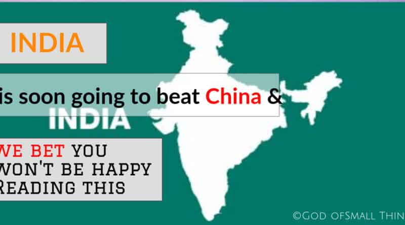 India is soon going to beat China and we bet you won't be happy about it