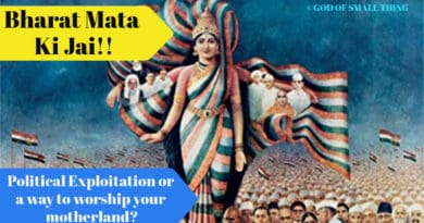 Bharat Mata Ki Jai!! - Political Exploitation or a way to worship your motherland