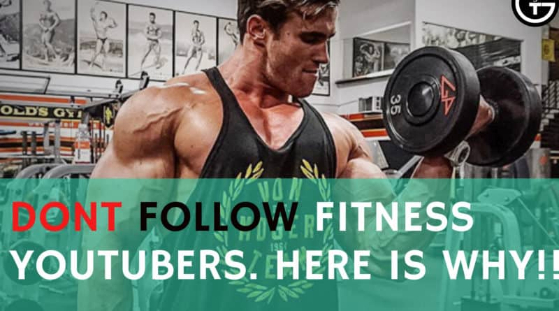 Don't Follow Fitness Youtubers for your exercise regime