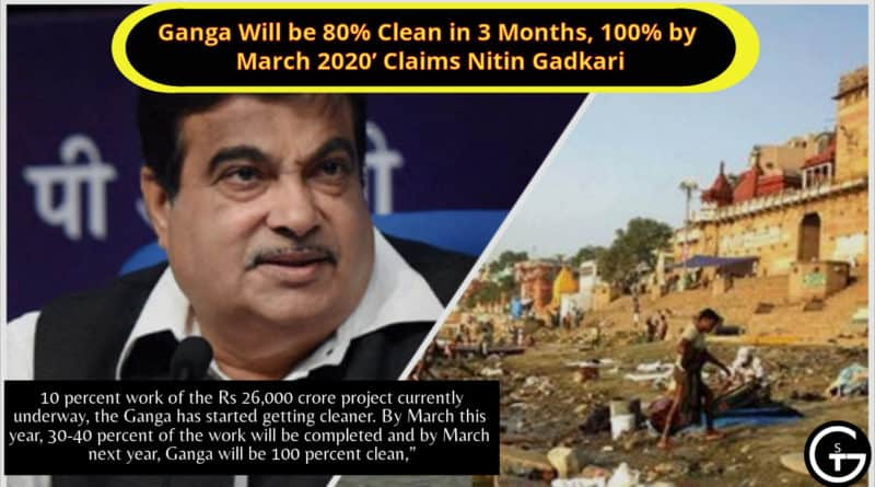 Ganga Will be 80% Clean in 3 Months, 100% by March 2020' Claims Nitin Gadkari