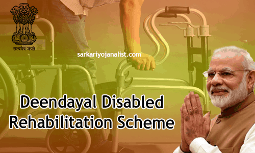 Government schemes for the poor Deendayal Disabled Rehabilitation Scheme