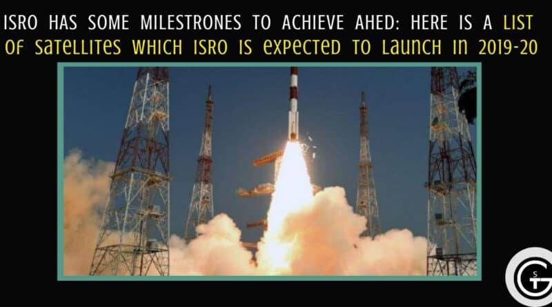 List of Satellites which ISRO is expected to launch in 2019-20 | God of small thing