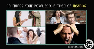 10 Things Your Boyfriend is tired Of hearing |Godofsmallthing