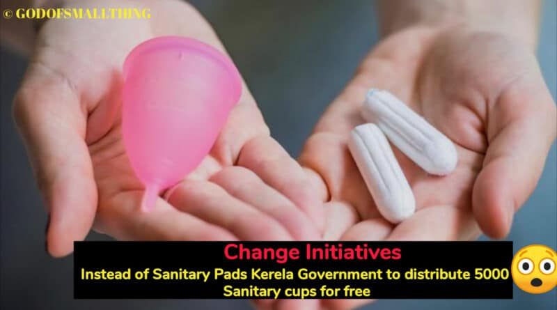 Change Initiatives: Instead of Sanitary Pads Kerela Government to distribute 5000 Sanitary cups for free