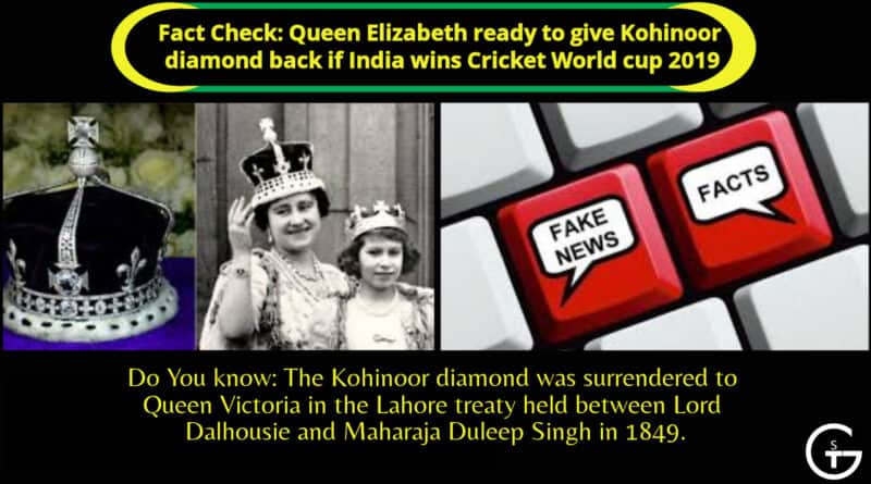 Fact Check: Queen Elizabeth ready to give Kohinoor diamond back if India wins Cricket World cup 2019