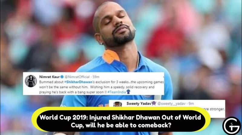 World Cup 2019: Injured Shikhar Dhawan Out of World Cup, will he be able to comeback