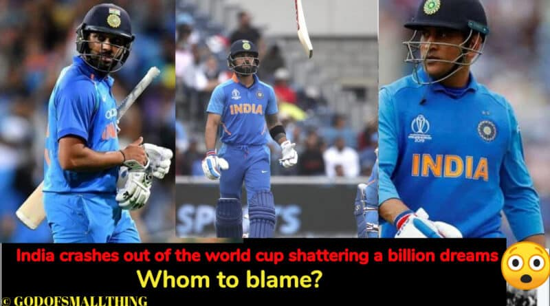 India crashes out of the world cup shattering a billion dreams - Whom to blame?