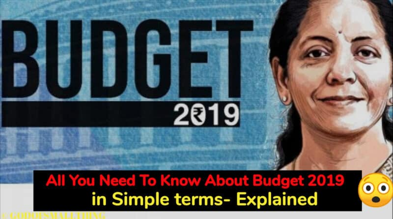 All You Need To Know About Budget 2019 in Simple terms- Explained