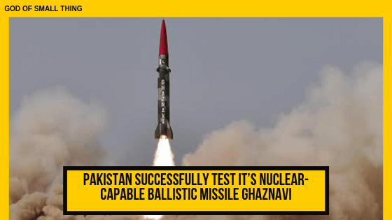 Pakistan successfully test it's nuclear-capable ballistic missile Ghaznavi
