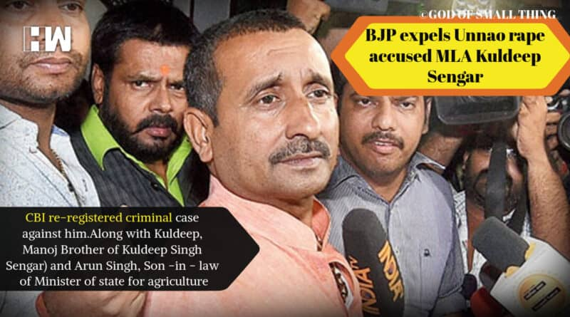 National News: BJP expels Unnao rape accused MLA Kuldeep Sengar - God of Small Thing