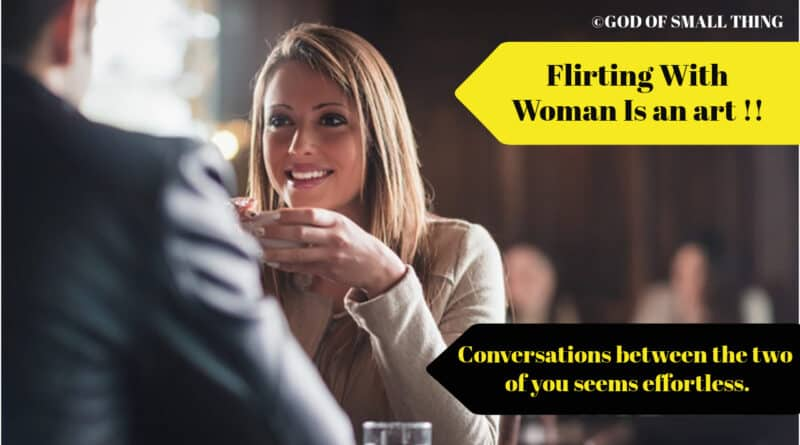 Flirting With Woman Is an art that you can learn too