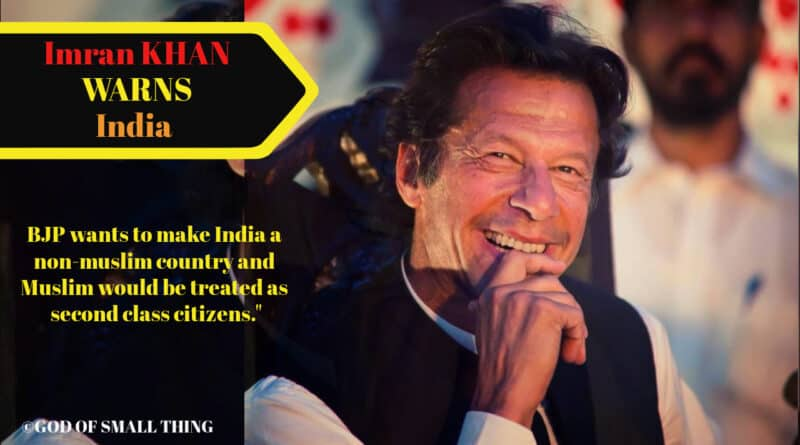 Imran Khan warns India out of concern and said many more attack like Pulwama can happen!