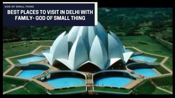 Best places to visit in Delhi with family