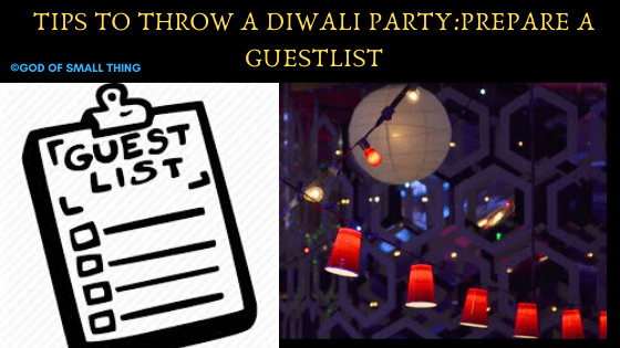 Tips to throw a diwali party Prepare a Guestlist