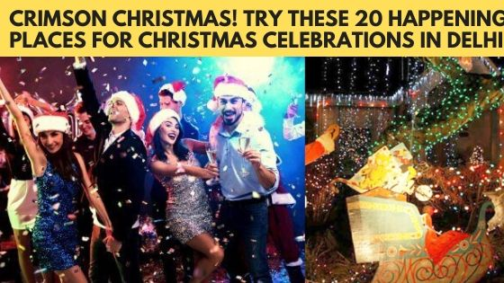 20 Happening Places for Christmas Celebrations in Delhi
