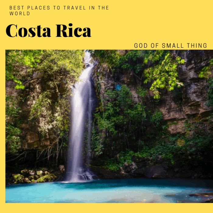 best places to travel in the world Costa Rica