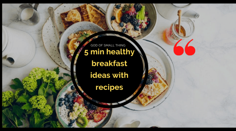 5 min healthy breakfast ideas with recipes