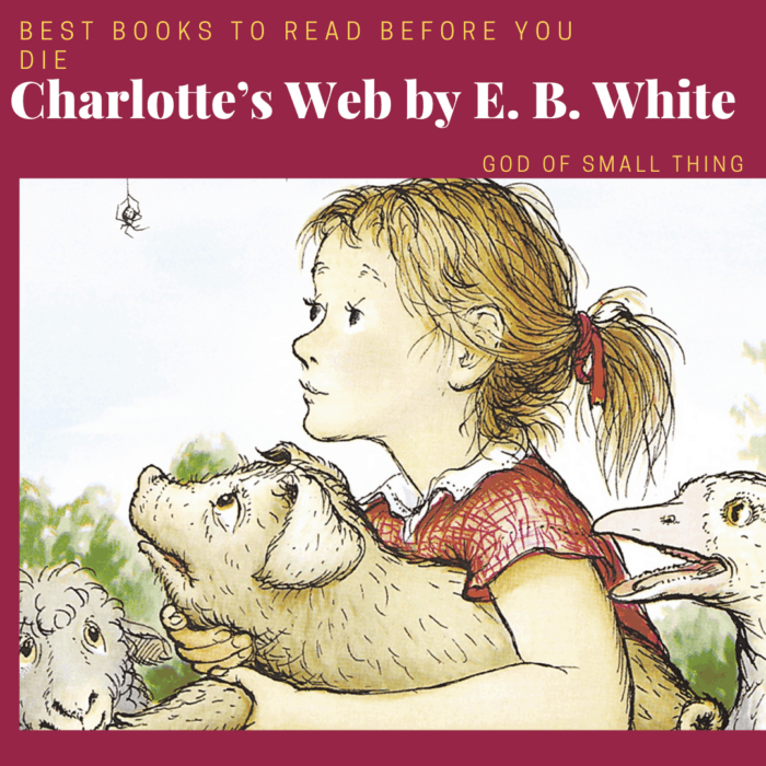 best books to read before you die: Charlotte's Web by E. B. White