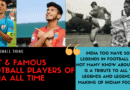 Famous Football Players of India
