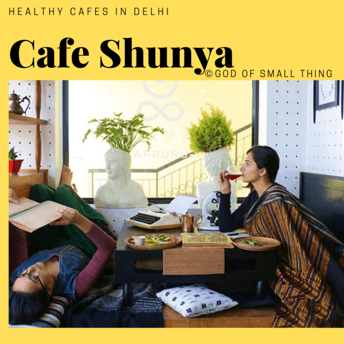 Healthy cafes in Delhi Cafe Shunya (1)