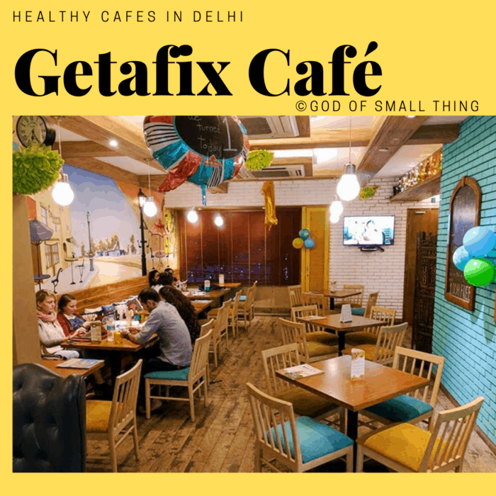 Healthy cafes in Delhi Getafix Café