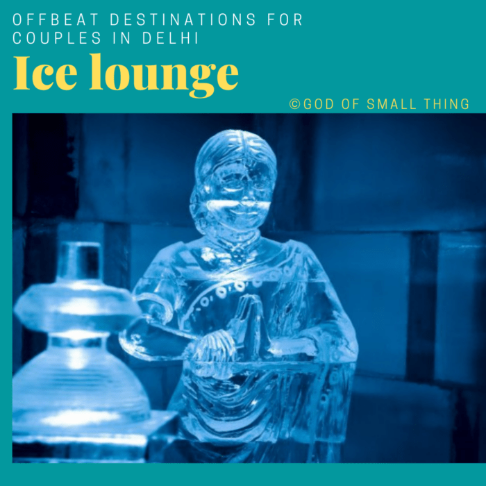 Places for couples in Delhi: Ice lounge