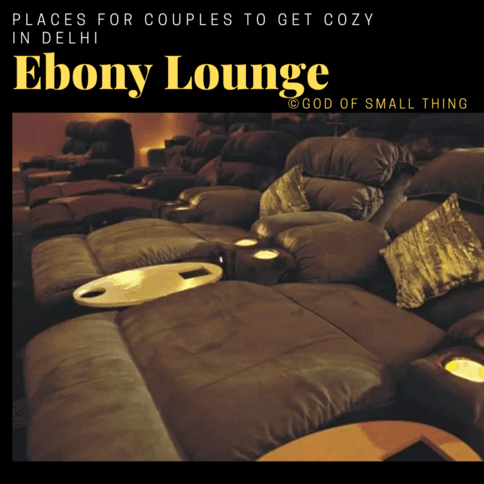 Places for couples to get cozy in Delhi: Ebony Lounge