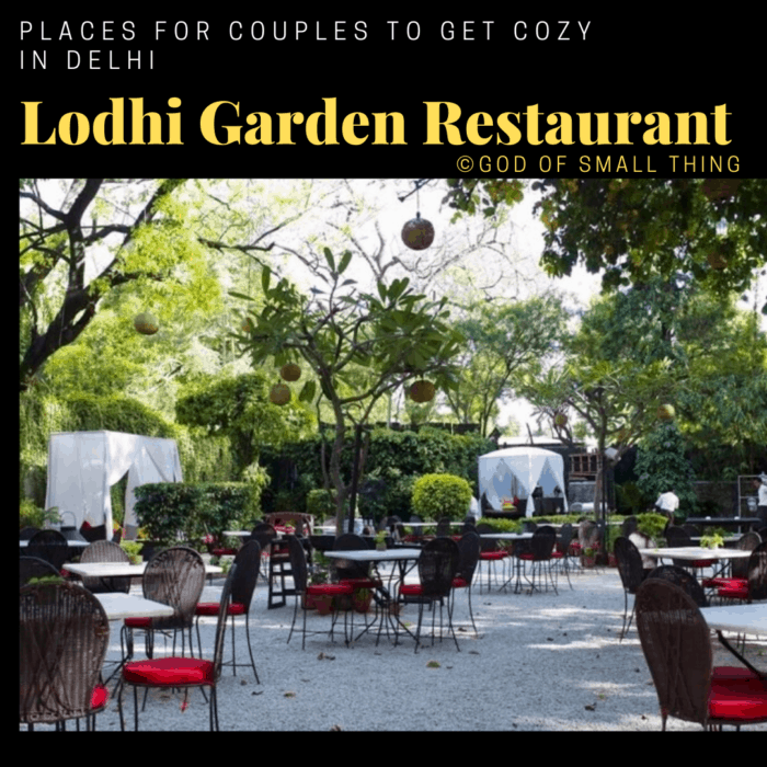 Places for couples to get cozy in Delhi: Lodhi Garden Restaurant
