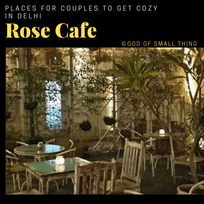 Places for couples to get cozy in Delhi: Rose Cafe