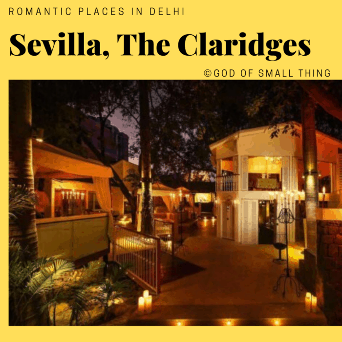 Romantic places in Delhi: Sevilla The Claridges