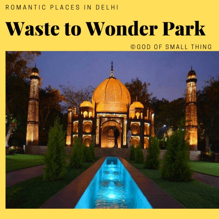Romantic places in Delhi: Waste to Wonder Park