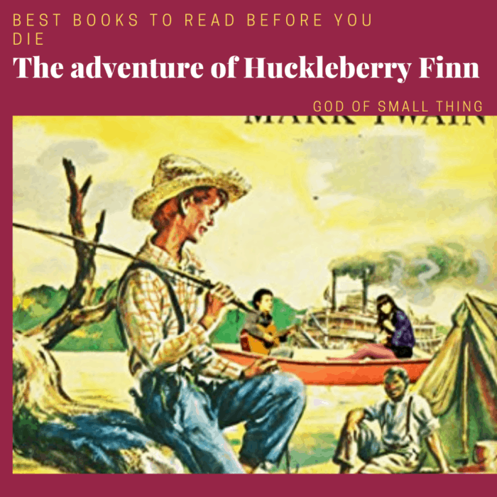 best books to read before you die: The adventure of Huckleberry Finn