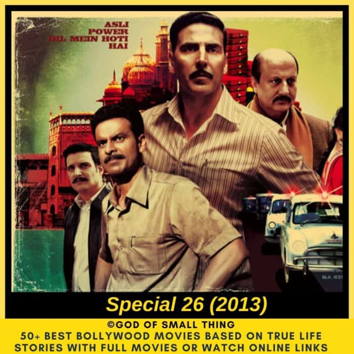 Bollywood movies based on true stories Special 26