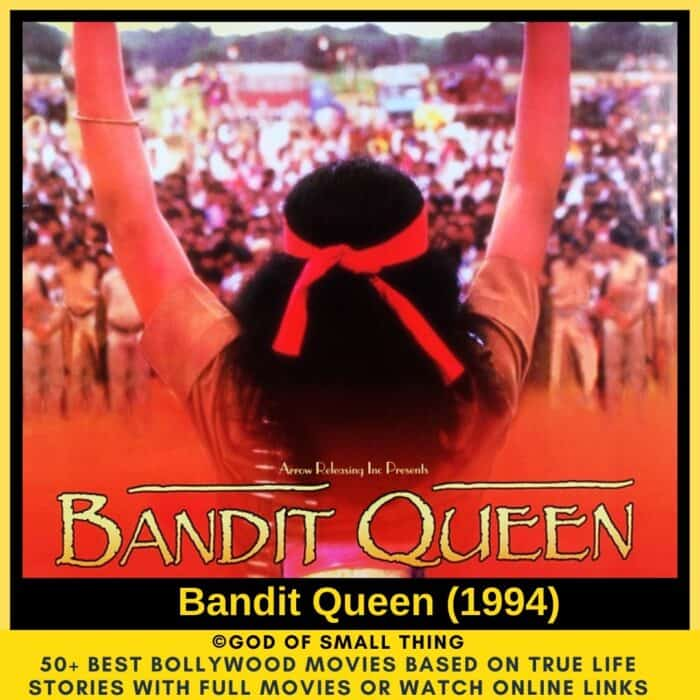 Bollywood movies based on true stories Bandit Queen