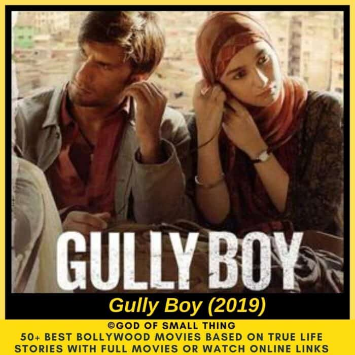Bollywood movies based on true stories Gully Boy