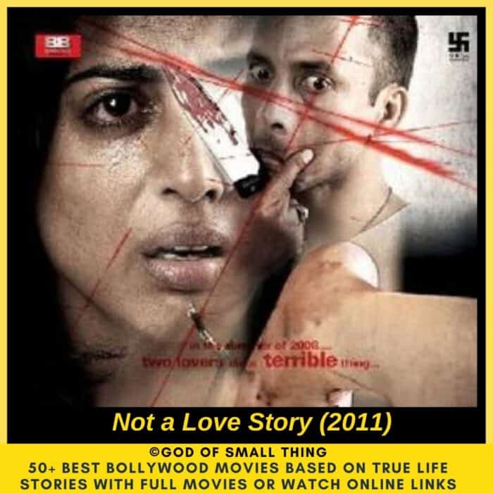Bollywood movies based on true stories Not a Love Story