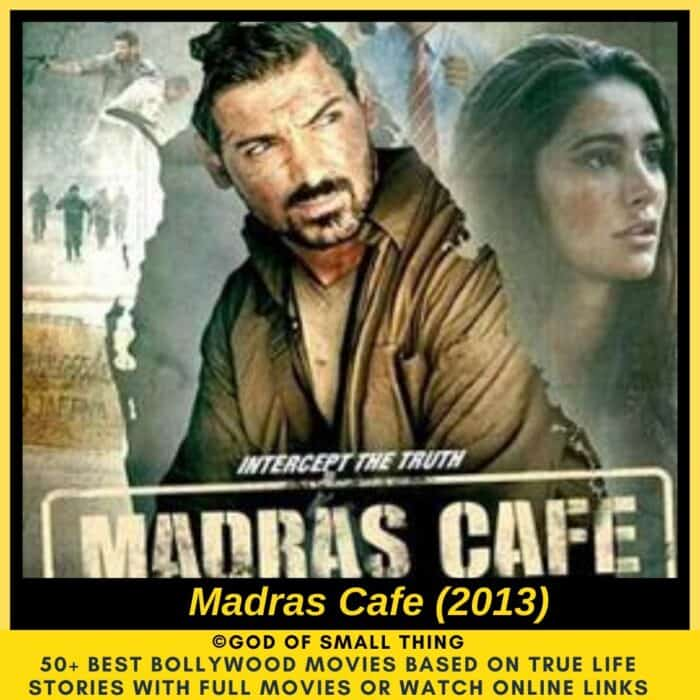 Bollywood movies based on true stories Madras Cafe