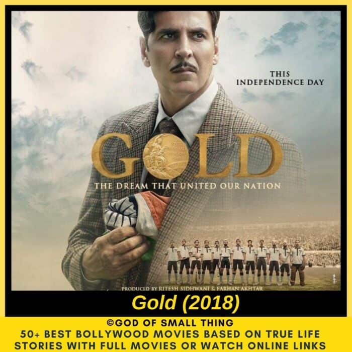 Bollywood movies based on true stories Gold
