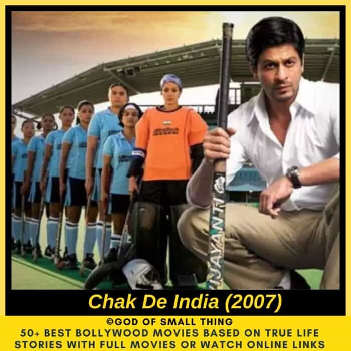 Bollywood movies based on true stories: Chak De India