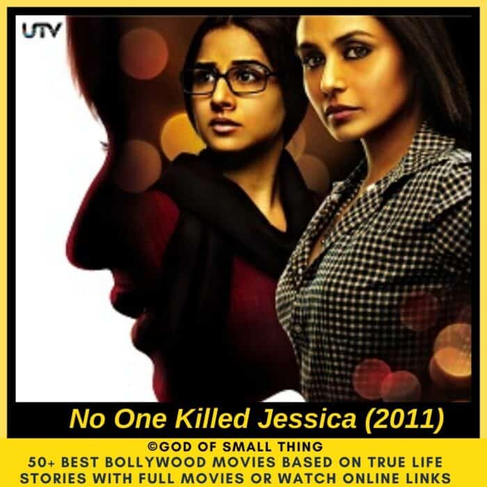 Bollywood movies based on true stories No One Killed Jessica