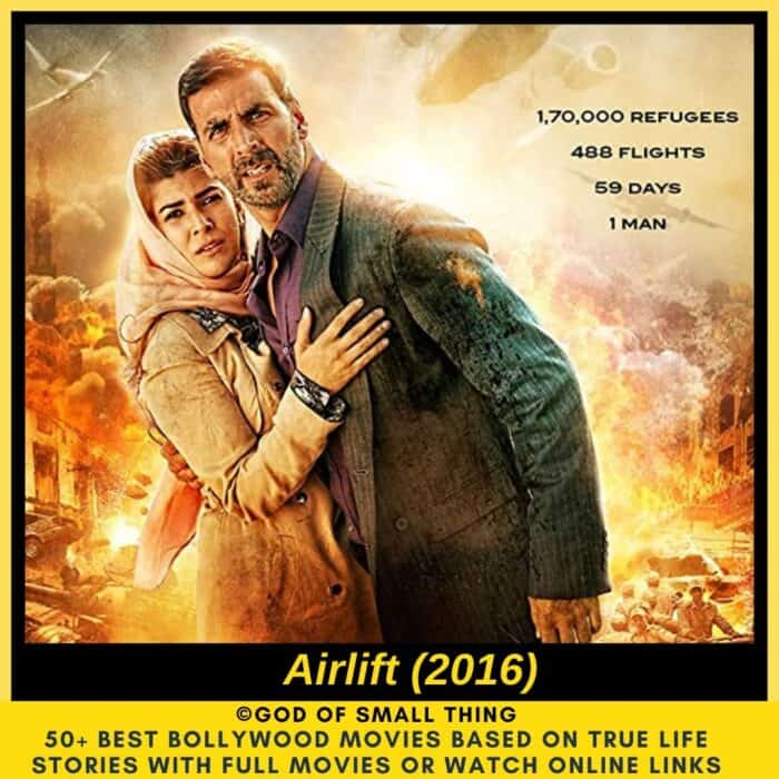 Bollywood movies based on true stories Airlift