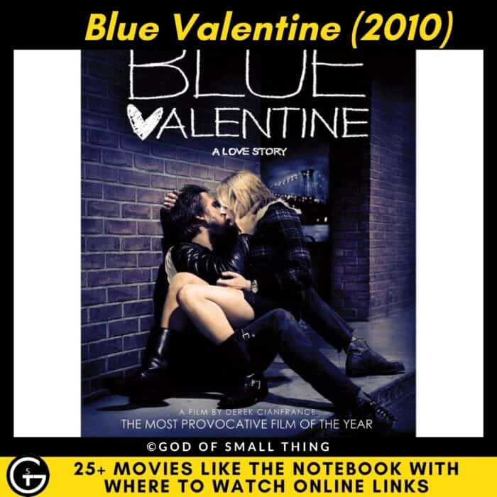 Movies Like The Notebook Blue Valentine