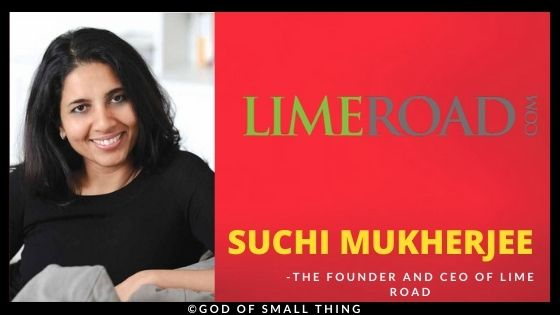 The Founder and CEO of Lime Road Suchi Mukherjee