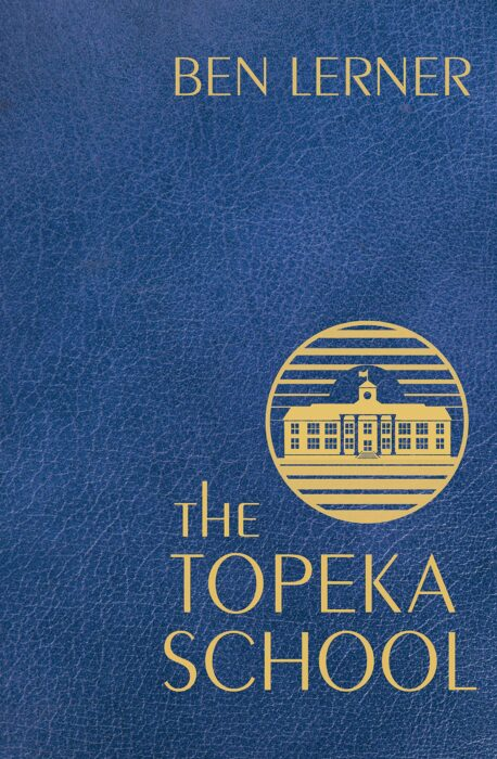 The Topeka School Fiction Book by Ben Lerner