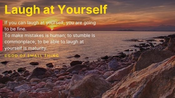 Laugh at Yourself Quotes